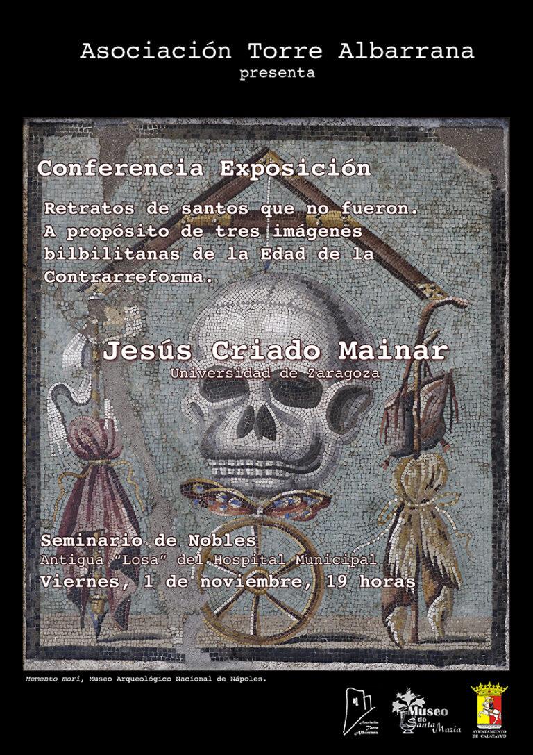 Conferencia exposición: Retratos de santos que no fueron. A propósito de tres imágenes bilbilitanas de la Edad de la Contrarreforma