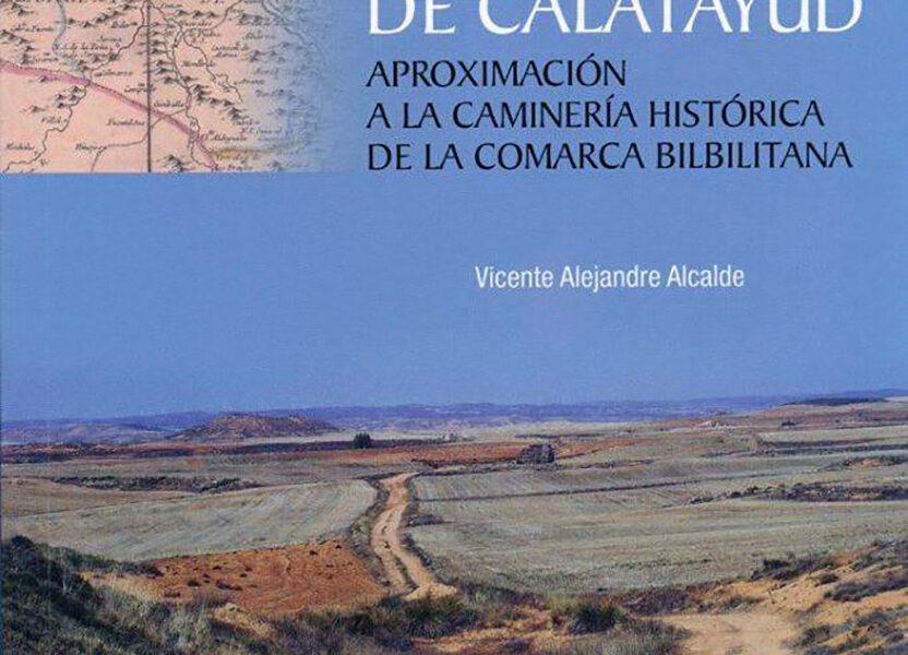 Caminando por tierras de Calatayud. Nuevo libro de Vicente Alejandre Alcalde